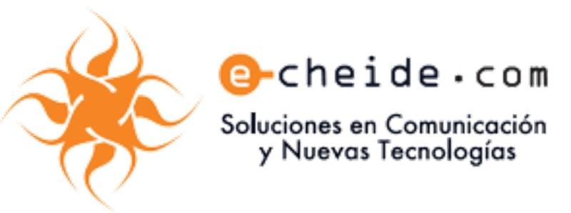 E-CHEIDE SOLUCIONES EN COMUNICACION Y NUEVAS TECNOLOGIAS SLNE