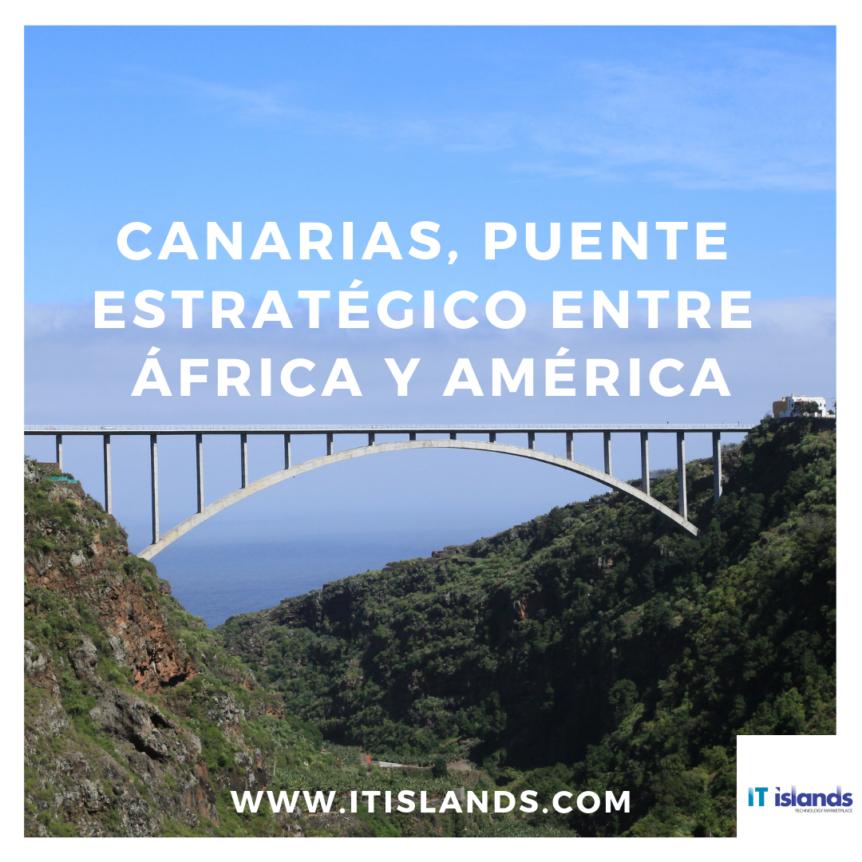 Canarias, Puente Estratégico entre África y América
