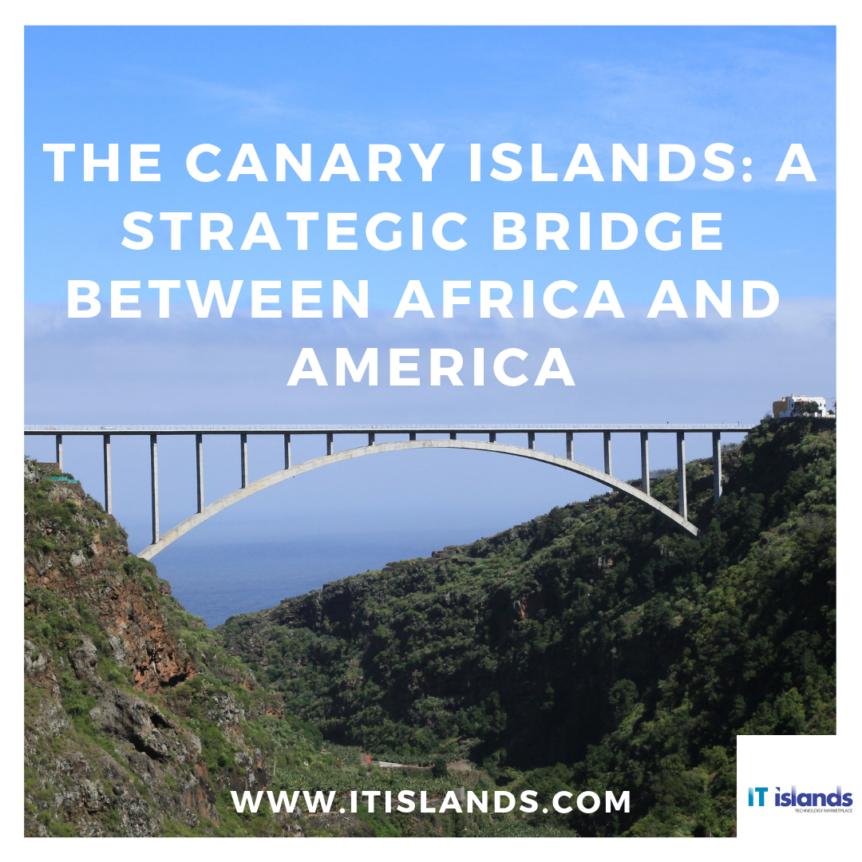 The Canary Islands, a strategic bridge